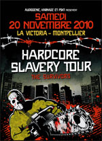 HARDCORE SLAVERY TOUR-THE SURVIVORS @ Saint Jean De Vedas